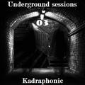 Underground Sessions 03 - Kadraphonic
