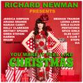Richard Newman Presents You Make It Feel Like Christmas