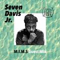 MIMS Guest Mix: SEVEN DAVIS JR (San Francisco, CA)