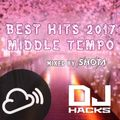 DJ HACKs BEST HITS 2017 x MIDDLE TEMPO MIX by SHOTA