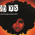 Dj XS Funk Lounge Sessions 2015 (DL Link in Info)