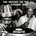 The History Of The DJ: Episode 004 - 'Reggae'