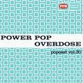 Power Pop Overdose Popcast Volume 30