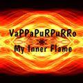 VaPPaPuRPuRRo - My Inner Flame 2018