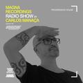 Magna Recordings Radio Show by Carlos Manaça 139   Progressive House