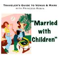 Traveler's Guide to Venus & Mars 81 - MARRIED WITH CHILDREN