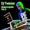 Dj Twister - Shake It Up Mix Vol. 2 [Download link in description]