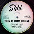 This Is Graeme Park: Shhh... This Is Our House Bedfordshire 03MAR18 Live DJ Set
