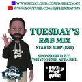 LIVE ON MIXCLOUD!!! TUESDAYS R&B MIX #12 (LIVE ON MIXCLOUD)