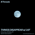 THINGS DISAPPEAR w/ LKF - 16-May-20