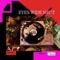 EYES WIDE SHUT Soundsystem - 01 / 13-02-2021