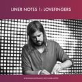 Liner Notes 1: Lovefingers
