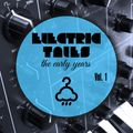 ELECTRIC TALES 1 / The Early Years / Dimitris Papaspyropoulos @ Best 92,6 (04-05-20 / 16:00 - 18:00)
