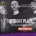 The Right Place Pt.02 - S.12 / Special guest Northern Lights
