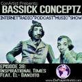 "ConArtist Presents: Bassick Conceptz EP 38: ""Inspirational Times"""