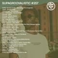 SupaGroovalistic #357 w/ Uffe, Erika de Casier, Soulphiction, Gilb'R, Wayne Snow, Grems, Skyzoo...