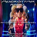 Marky Boi - Muzikcitymix Radio - Latin Style Reggaeton & Dancehall