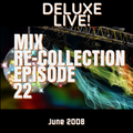 Mix Re-Collection #22: Deluxe House July 2008 (V10 Final Juli Mix) {Popified Edition}