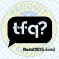 tfq? #42bestof2020(albums)
