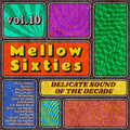 Mellow 60s Vol.10 Feat.Mary Hopkin, Gordon Lightfoot, Ricky Nelson, Roy Orbison, Beatles, Sandpipers