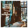 Comfortable R&B Mix 00's Memories