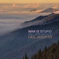War Is Stupid (Fall 2015 Mixtape)