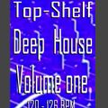 Top Shelf - Deep House Music Vol. 1 - 120 - 126 BPM