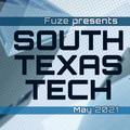 Fuze presents :: SOUTH TEXAS TECH :: May 2021