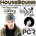 HouseBound - 17th March 2021 .. Ft. Guest Dj Claborg