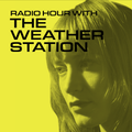 Radio Hour with The Weather Station