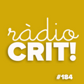 CRIT! Ràdio #184 [2021-04-14]
