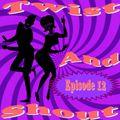 Twist & Shout - Episode 12 - 12/09/2020