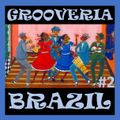 Grooveria Brazil #02 (09 january 2021) Samba Jazz Spirit!!!