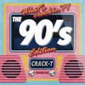 WHAT´S CRACKIN`?!? THE 90s EDITION