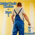 MalerOne's Choice - Part 1