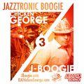 J Boogie & DJ Chicken George - Jazztronic Boogie 3