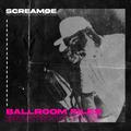 Screamoe - BALLROOM FILES [LIVE MIX]