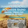 90's Hits Summer Memories Beachside Radio (Reggae,Urban Mix)