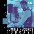 Dumble Records Podcast #047 - 2021.07