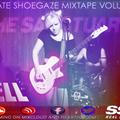 THE ULTIMATE SHOEGAZE MIXTAPE VOLUME SEVEN | SSRFM | REAL SHOEGAZE RADIO