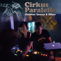 Christian Seance & Eillom @ Cirkus Paralello (Dec 2018)