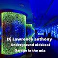 dj lawrence anthony underground oldskool garage in the mix 216