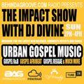 BAG RADIO - THE IMPACT SHOW with DJ DIVINE, Sun 2pm - 4pm (08.03.20)