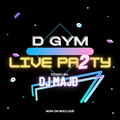 D-GYM LIVE PARTY #2 - Mixed by DJ MAJD - DGYMLIVEPARTY
