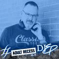 Adult Recess Vol. 10 - DJ EP - (Dancing Through the Decades- Quick Mix)