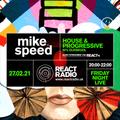 Mike Speed | React Radio Uk | 270221 | FNL | 8-10pm | House & Progressive | 90's Oldskool | Show 89