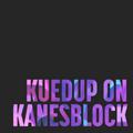 KuedUp on Kanesblock (Jan 2016  | Set 3)