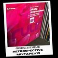 Greg Zizique - Retrospective Mixtape #13