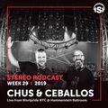 WEEK29_19 Chus & Ceballos live from Worlpride NYC @ Hammerstein Ballroom