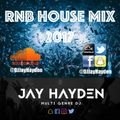 DJ Jay Hayden - RnB House Mix 2017